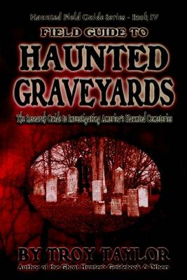 Field Guide to Haunted Graveyards (Paperback)