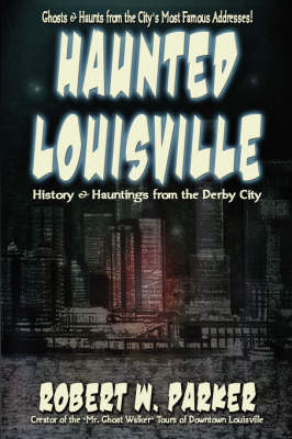 Haunted Louisville (Paperback)