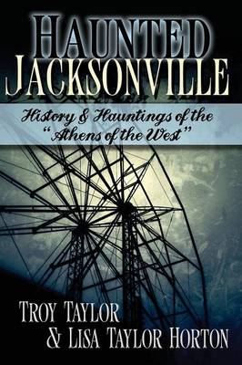 Haunted Jacksonville (Paperback)