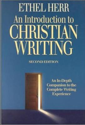 An Introduction to Christian Writing: An In-Depth Companion to the Christian Writing Experience (Paperback)