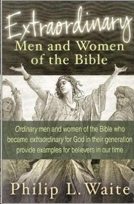 Extraordinary Men and Women of the Bible (Paperback)