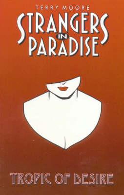 Strangers in Paradise: Tropic of Desire Bk. 10 (Paperback)