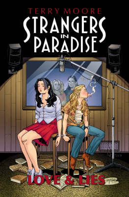 Strangers in Paradise: Love and Lies v. 18 (Paperback)