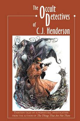The Occult Detectives of C.J. Henderson (Paperback)