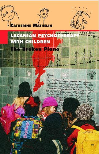 Lacanian Psychotherapy with Children: The Broken Piano - Lacanian Clinical Field (Paperback)