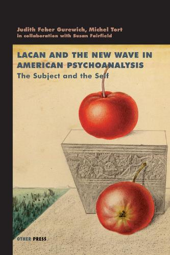 Lacan and the New Wave in American Psychoanalysis: The Subject and the Self (Paperback)