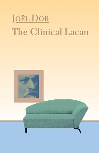 The Clinical Lacan (Paperback)
