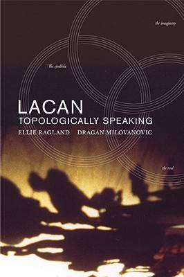 Lacan: Topologically Speaking (Paperback)