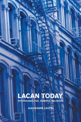 Lacan Today: Psychoanalysis, Science, Religion (Paperback)