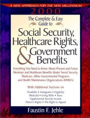 The Complete and Easy Guide to Social Security, Healthcare Rights, and Government Benefits (Paperback)