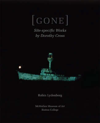Gone: Site-specific Work by Dorothy Cross (Paperback)