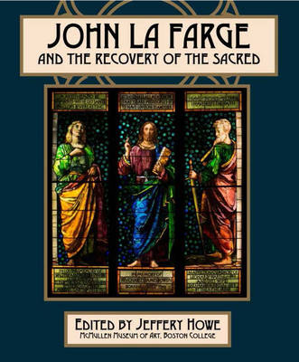 John La Farge and the Recovery of the Sacred (Paperback)
