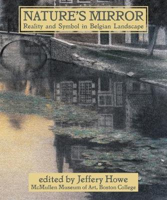 Nature's Mirror: Reality and Symbol in Belgian Landscape (Paperback)