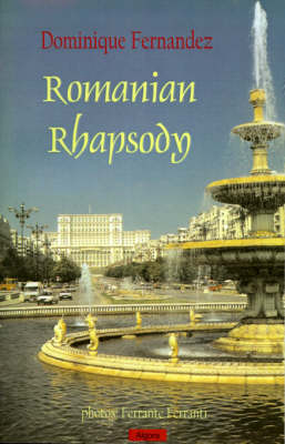 Romanian Rhapsody: An Overlooked Corner of Europe (Paperback)