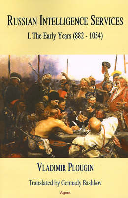 Russian Intelligence Services: The Early Days 9th-11th Centuries (882-1054) (Paperback)