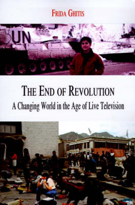 The End of Revolution: A Changing World in the Age of Live Television (Paperback)