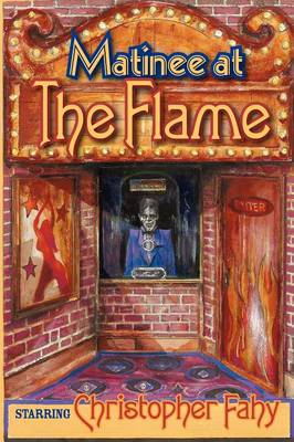 Matinee At The Flame (Paperback)