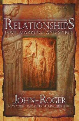 Relationships: Love, Marriage, and Spirit (Hardback)