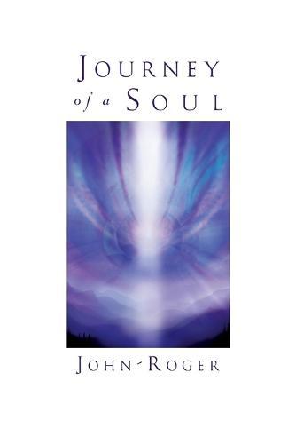 Journey of a Soul (Paperback)