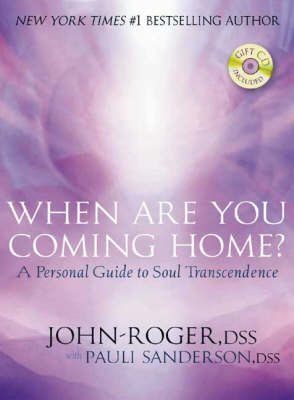 When Are You Coming Home?: A Personal Guide to Soul Transcendence (Hardback)
