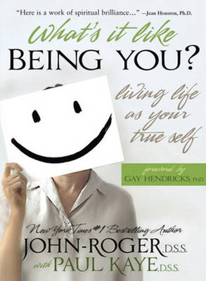 What's it Like Being You?: Living Life as Your True Self! (Paperback)
