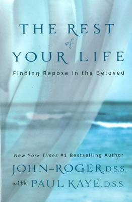 The Rest of Your Life: Finding Repose in the Beloved (Paperback)