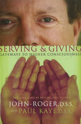 Serving & Giving: Gateways to Higher Consciousness (Paperback)
