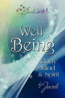 Well Being in Body, Mind and Spirit (Paperback)