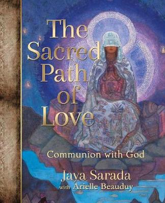 The Sacred Path of Love: Communion with God (Paperback)