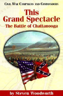 This Grand Spectacle: The Battle of Chattanooga (Paperback)
