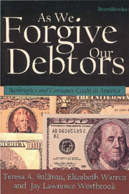 As We Forgive Our Debtors: Bankruptcy and Consumer Credit in America (Paperback)
