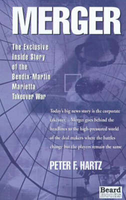 Merger: The Exclusive inside Story of the Bendix-Martin Marietta Takeover War (Paperback)