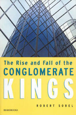 The Rise and Fall of the Conglomerate Kings (Paperback)