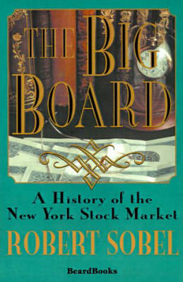 The Big Board: a History of the New York Stock Market (Paperback)
