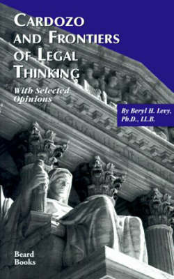 Cardozo and Frontiers of Legal Thinking: with Selected Opinions (Paperback)