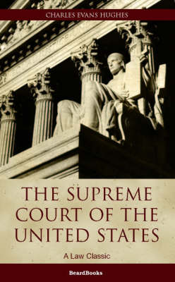 The Supreme Court of the United States: Its Foundation, Methods and Achievements (Paperback)