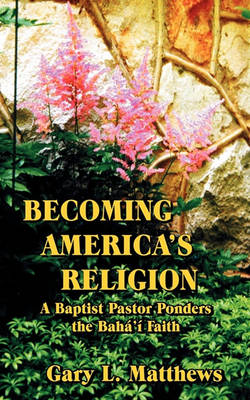 Becoming America's Religion (Paperback)