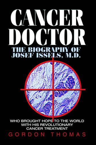 Cancer Doctor: The Biography of Josef Issels, M.D. (Paperback)