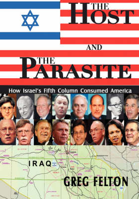 The Host and the Parasite - How Israel's Fifth Column Consumed America (Paperback)
