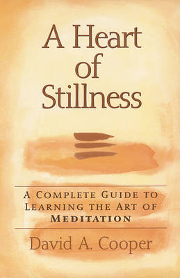 A Heart of Stillness: A Complete Guide to Learning the Art of Meditation (Paperback)