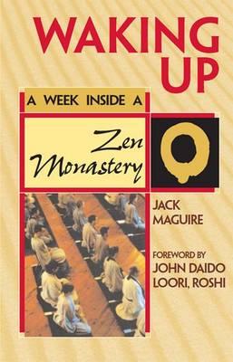Waking Up: A Week Inside a ZEN Monastery (Hardback)