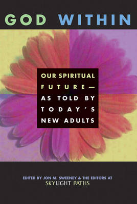 God within: Our Spiritual Future - as Told by Today's New Adults (Paperback)