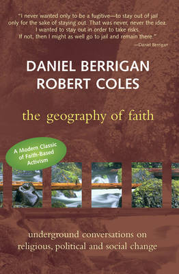 The Geography of Faith: Underground Conversations on Religious , Political & Social Change (Paperback)