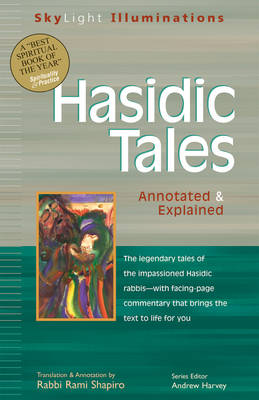 Hasidic Tales: Annotated and Explained - Skylight Illuminations (Paperback)