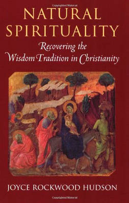 Natural Spirituality: Recovering the Wisdom Tradition in Christianity (Paperback)