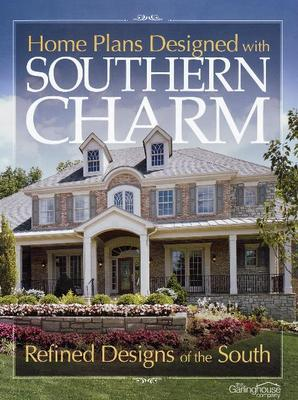Home Plans Designed with Southern Charm: Refined Designs of the South (Paperback)