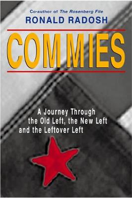 Commies: A Journey Through the Old Left, the New Left and the Leftover Left (Hardback)