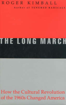 The Long March: How the Cultural Revolution of the 1960s Changed America (Hardback)