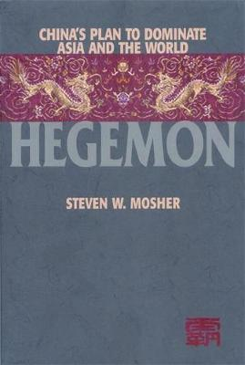 Hegemon: China's Plan to Dominate Asia and the World (Paperback)