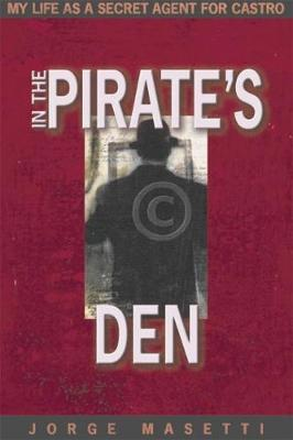 In the Pirates Den: My Life as a Secret Agent (Hardback)